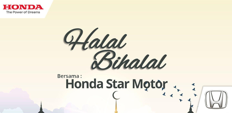 Halal Bihalal Bersama Honda Star Motor – 22 Juni 2019